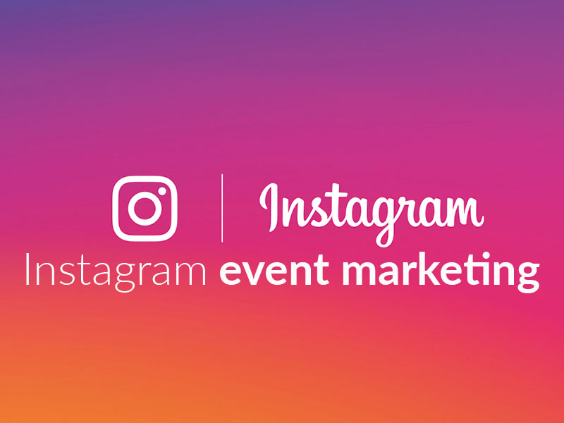 Instagram Event Marketing